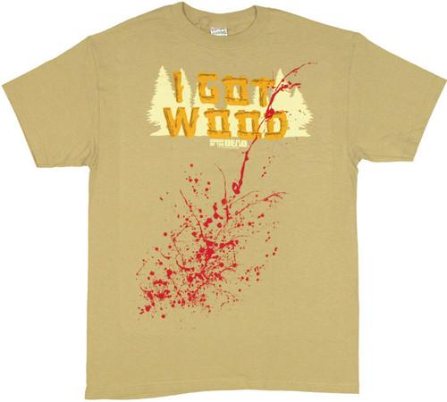 Shaun of the Dead Got Wood T Shirt