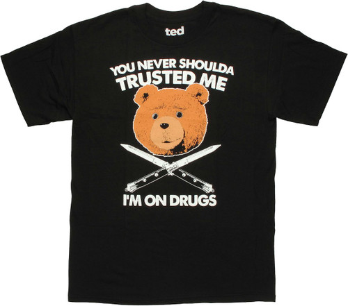 Ted Never Shoulda Trusted T Shirt