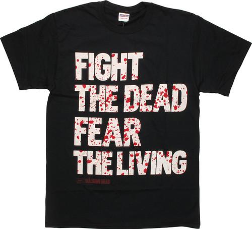 Walking Dead Fight Dead Fear the Living T-Shirt