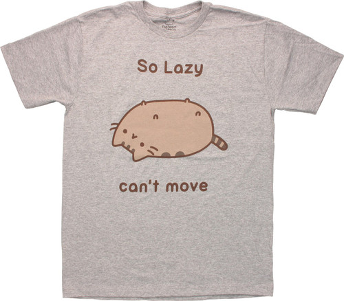 Pusheen the Cat So Lazy Can't Move T-Shirt