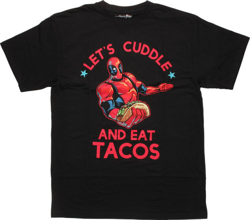 Deadpool Let's Cuddle and Eat Tacos T-Shirt