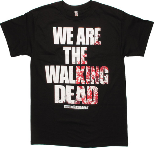 Walking Dead We Are the Walking Dead T-Shirt