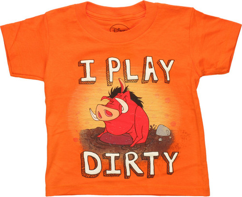 Lion King Pumbaa I Play Dirty Toddler T-Shirt