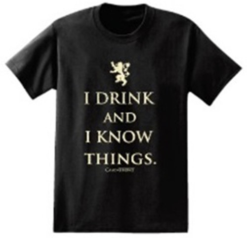 Game of Thrones I Drink and I Know Things T-Shirt