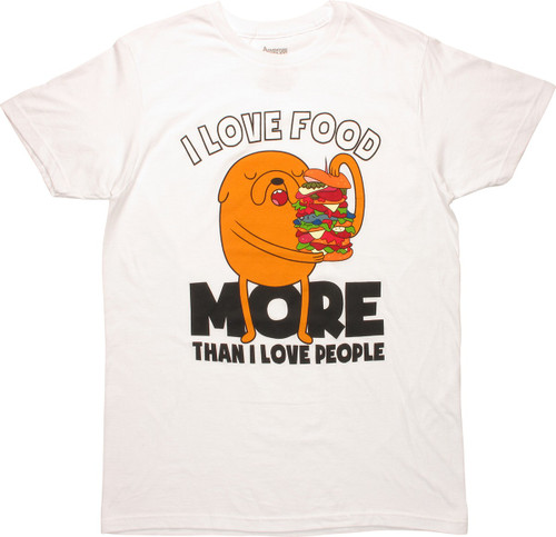 Adventure Time Jake I Love Food More T-Shirt