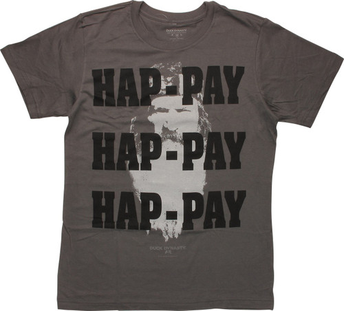 Duck Dynasty Hap-Pay Hap-Pay Hap-Pay T-Shirt
