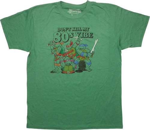 Ninja Turtles Dont Kill My 80s Vibe T-Shirt Sheer