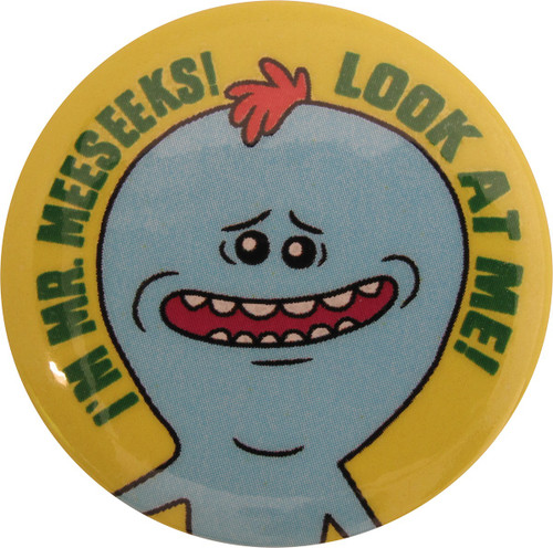 Rick and Morty Look At Me Im Mr Meeseeks Button