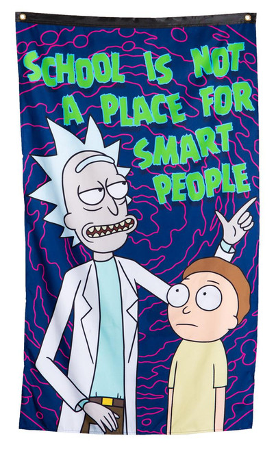 Rick and Morty School Not A Place Banner Flag