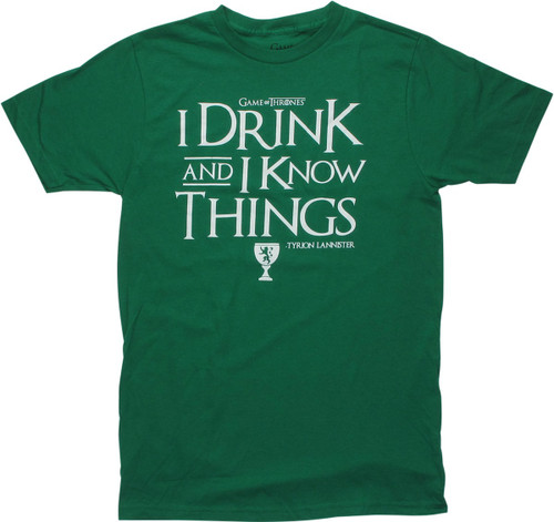 Game of Thrones I Drink and I Know Green T-Shirt