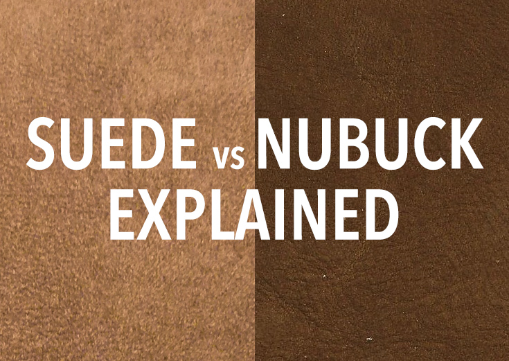 Suede vs Nubuck - Differences Explained