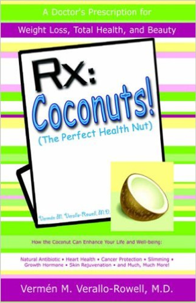 Rx: Coconuts! (The Perfect Health Nut)