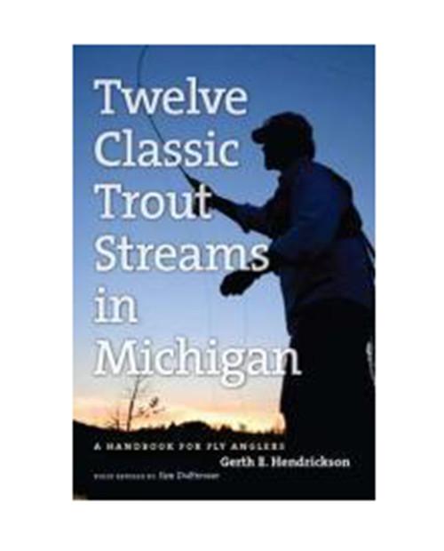 MICHIGAN TRAIL MAPS Twelve Classic Trout Streams in Michigan