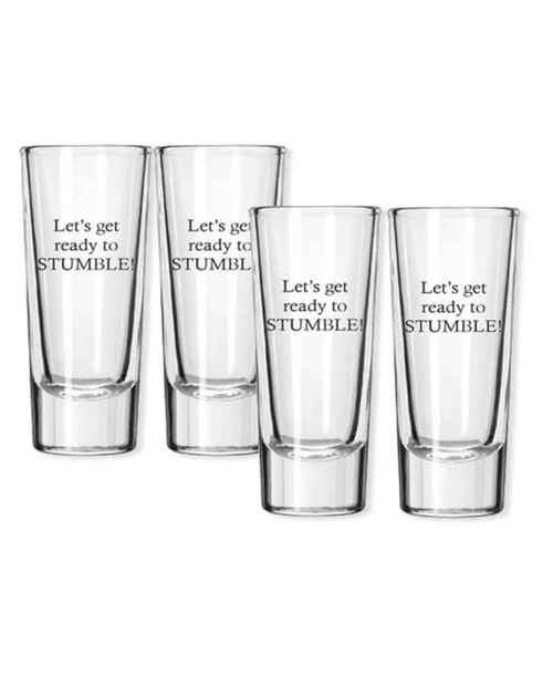 Lets Get Ready to Stumble Shot Glass