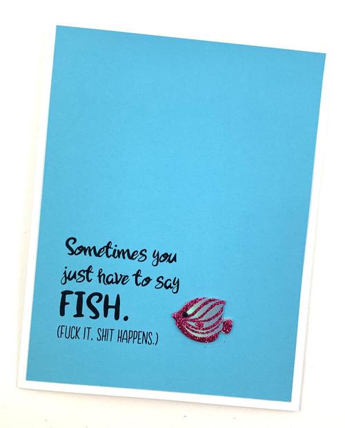 FISH Fuck it Shit Happens Card