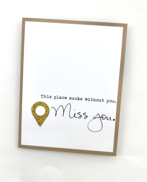 Miss You This Place Sucks Card