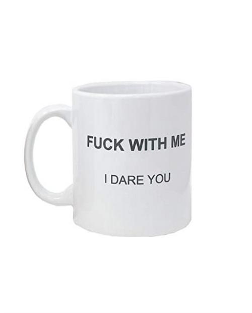 Fuck With Me I Dare You Mug