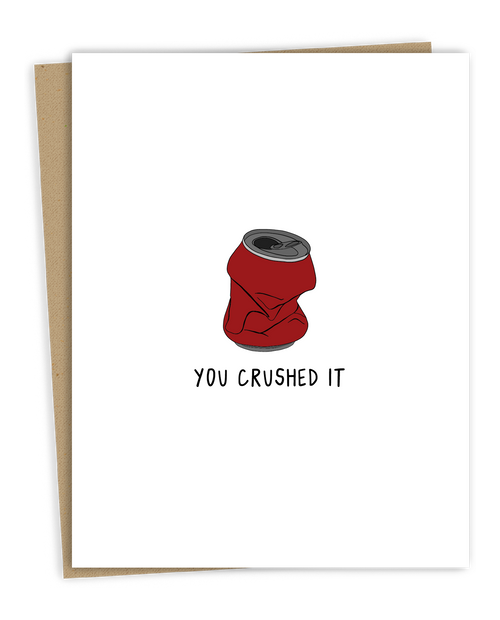 You Crushed It Card