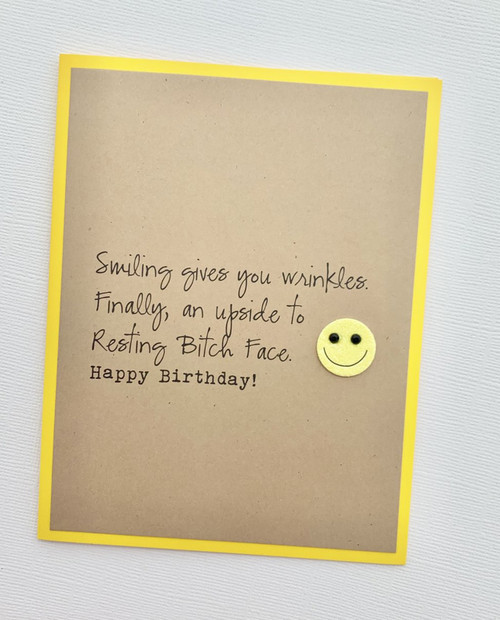 Birthday Smiling Wrinkles Resting Bitch Face RBF Card