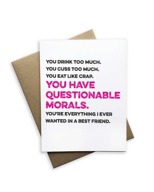 You Drink Too Much You Have Questionable Morals Card