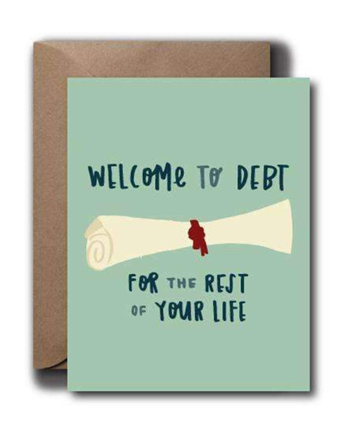 Welcome To Debt Grad Greeting Card