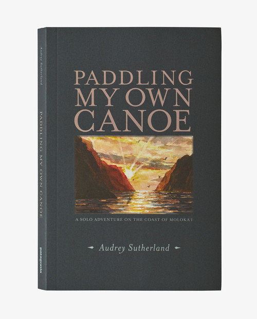 PATAGONIA Paddling My Own Canoe