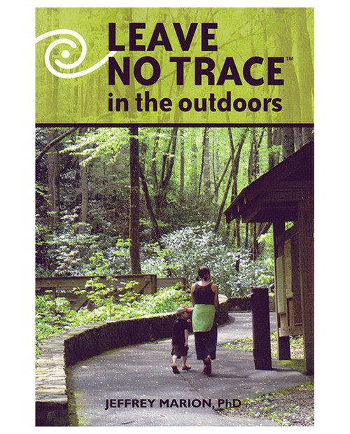 LIBERTY MOUNTAIN Leave No Trace in the Outdoors