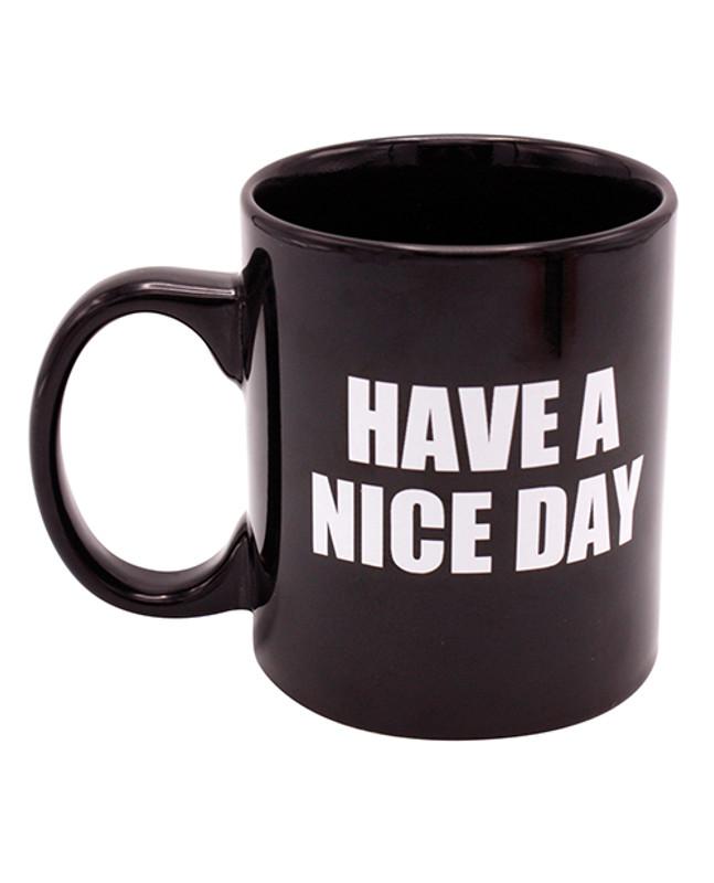 Attitude Mug Have A Nice Day - 16 Oz