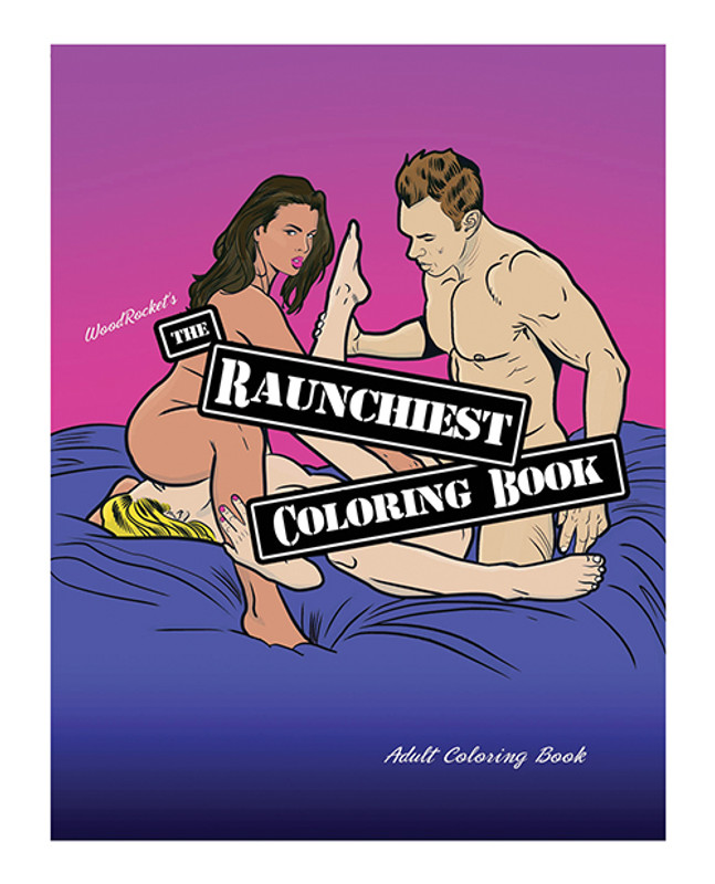 Wood Rocket The Raunchiest Coloring Book