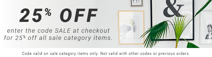 25% OFF   enter the code SALE at checkout for 25% off all sale category items.   Code valid on sale category items only. Not valid with other codes or previous orders.