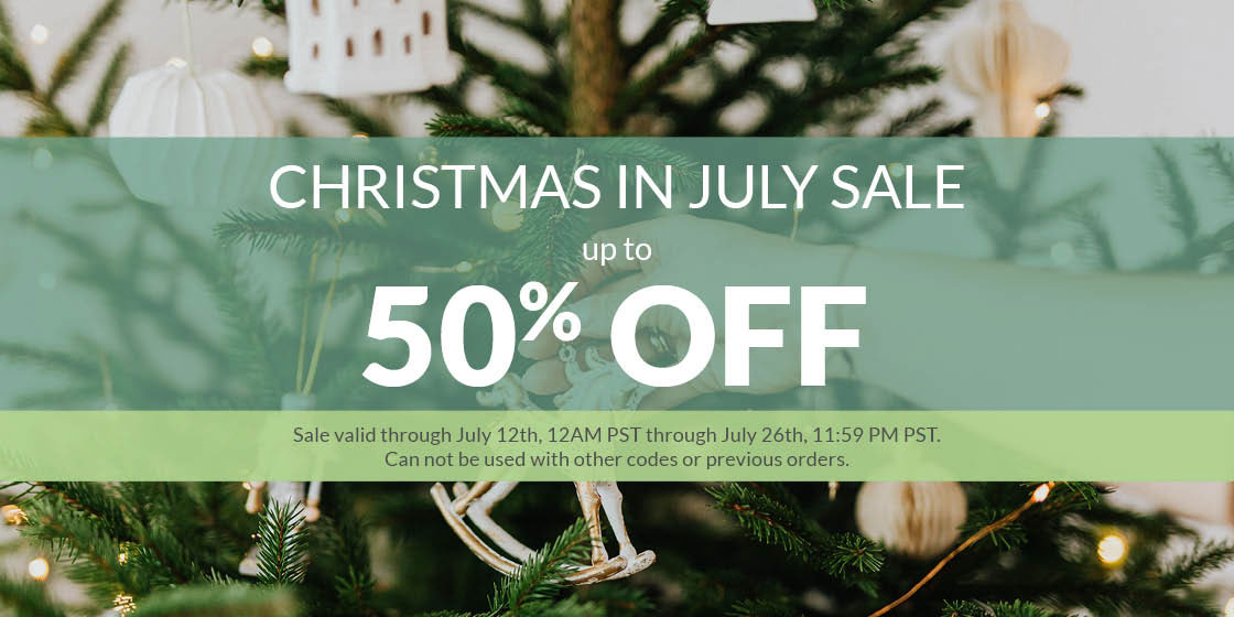 Christmas in July Sale | Up to 50% Off | Sale valid through July 12th, 12AM PST through July 26th, 11:59 PM PST. Can not be used with other codes or previous orders.