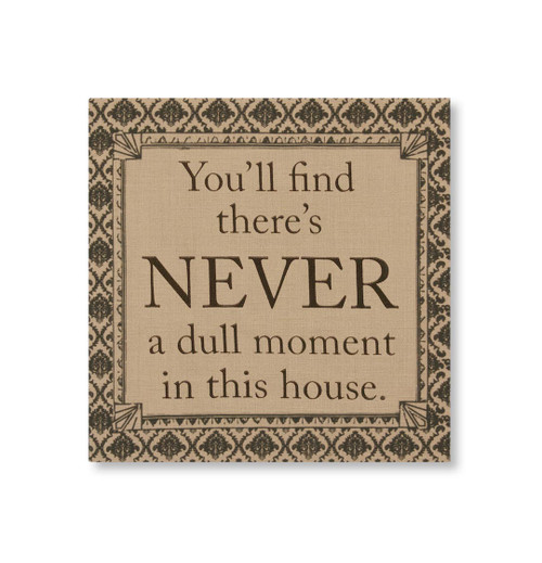 "14.5"" Downton Abbey ""Never a Dull Moment"" British Decorative Damask Hanging Wall Art - IMAGE 1"