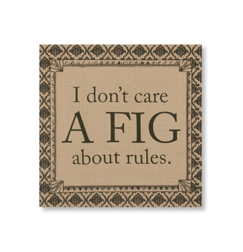 "14.5"" Downton Abbey Life ""Don't Care a Fig About Rules"" British Decorative Damask Hanging Wall Art - IMAGE 1"