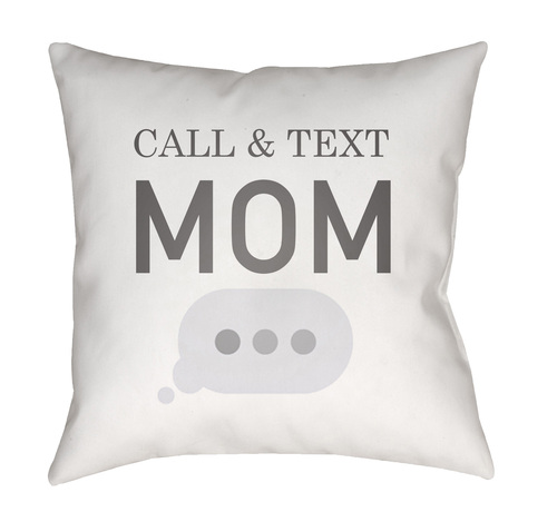 "18"" White ""CALL AND TEXT MOM"" Printed Square Throw Pillow Cover - IMAGE 1"