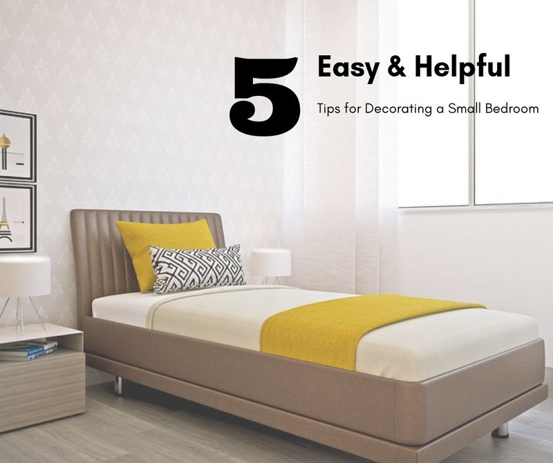 5 Easy & Helpful Tips for Decorating a Small Bedroom ...