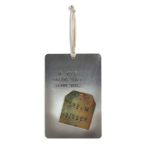 Hanging silver rectangle plaque with 'if your dreams don't scare you, dream bigger' carved in