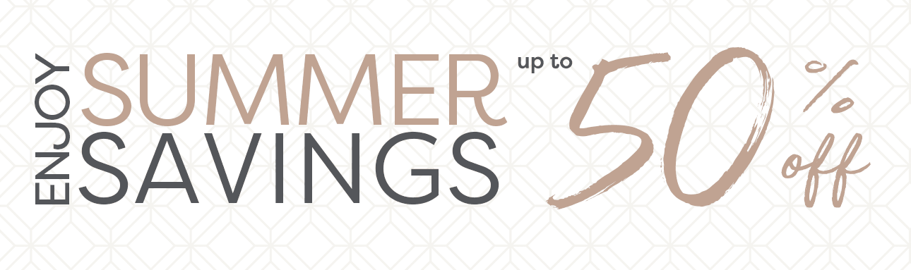 Enjoy Summer Savings up to 50% off
