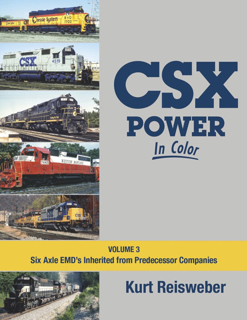 CSX Power in Color -- Volume 3: Six-Axle EMDs Inherited from Predecessor Companies