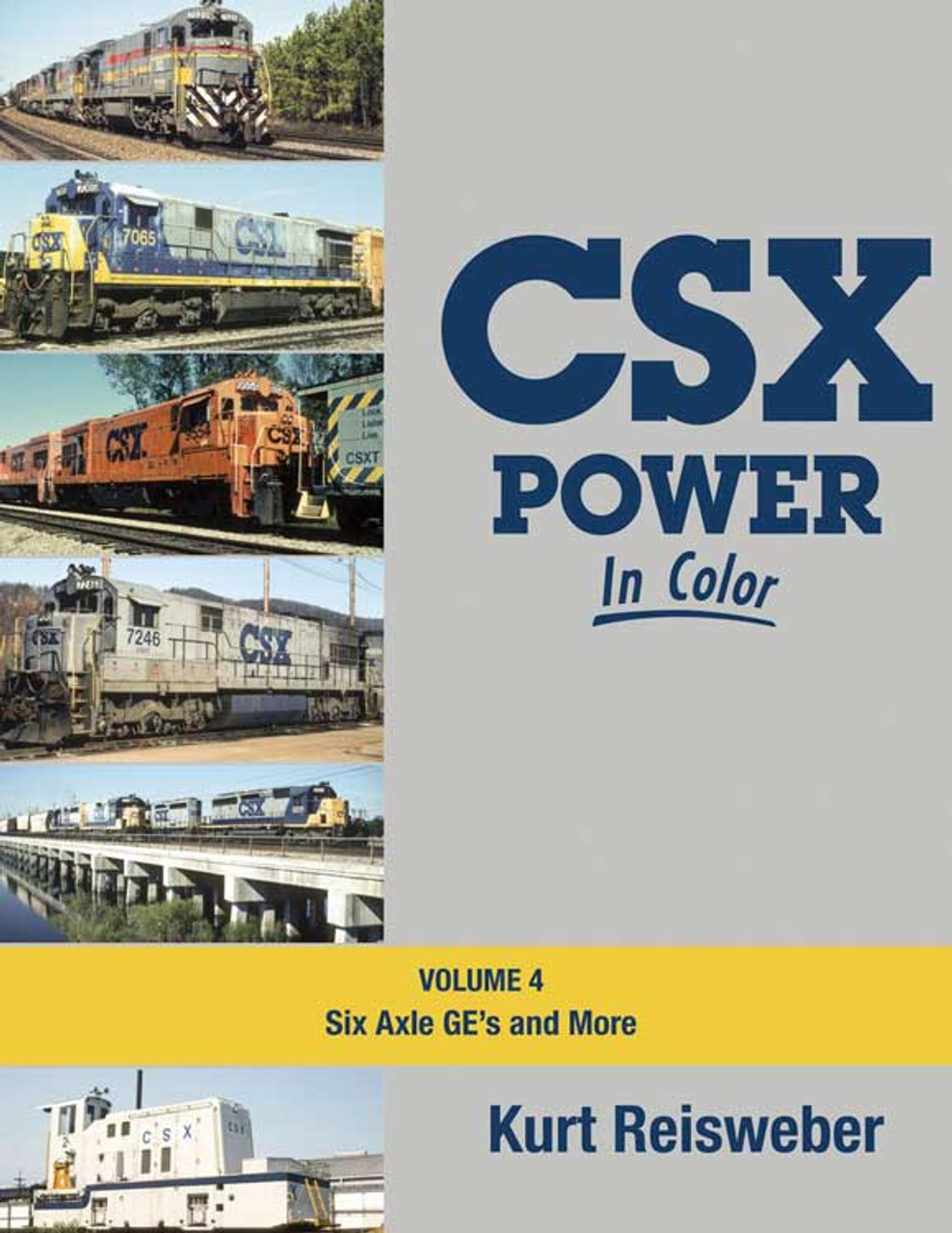 CSX Power in Color -- Volume 4: 6-Axle Ges and More, Hardcover, 128 Pages