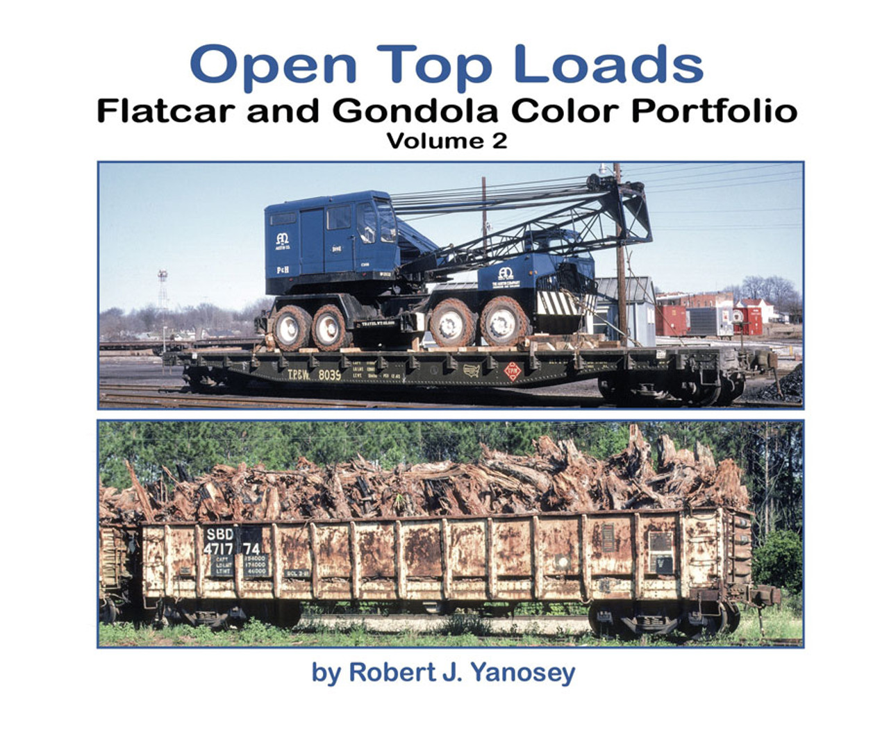 Open-Top Loads: Flatcar and Gondola Color Portfolio -- Volume 2 (Softcover)