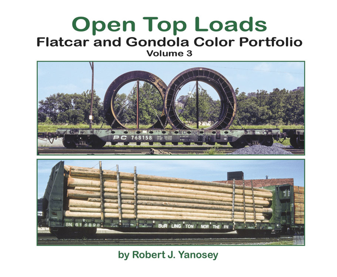 Open-Top Loads: Flatcar and Gondola Color Portfolio -- Volume 3 (Softcover)