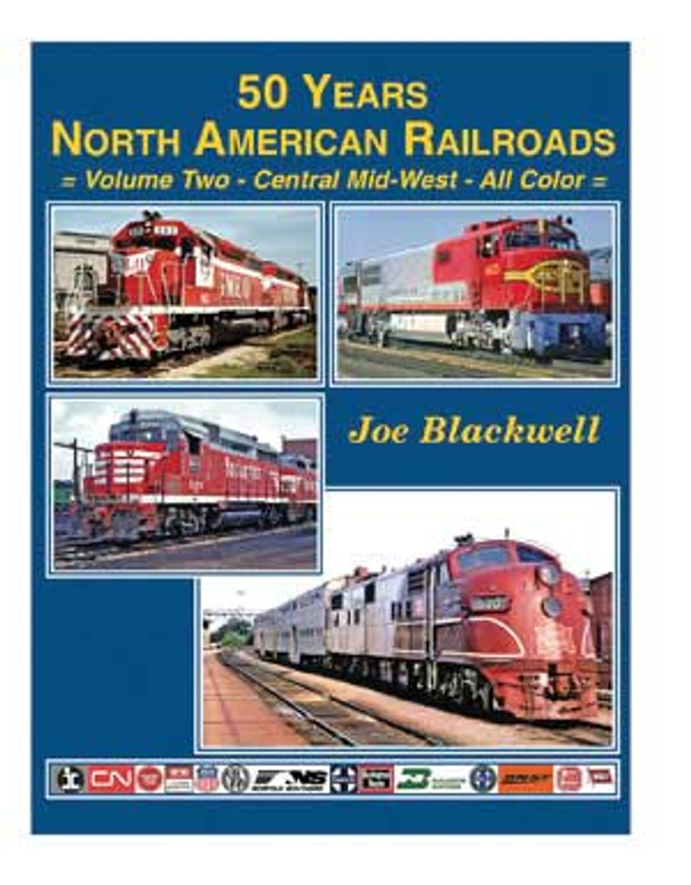50 Years North American Railroads -- Volume Two - Central Mid-West (Hardcover, 160 Pages)