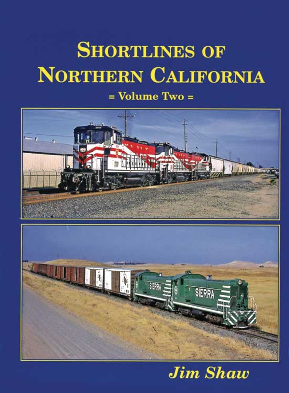 Shortlines of Northern California -- Volume 2, Hardcover, 160 Pages