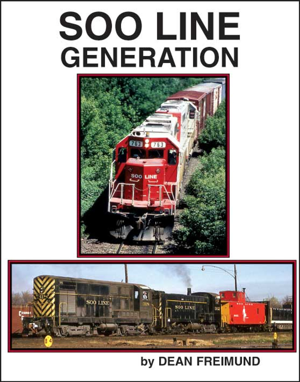 Soo Line Generation -- Hardcover, 144 Pages