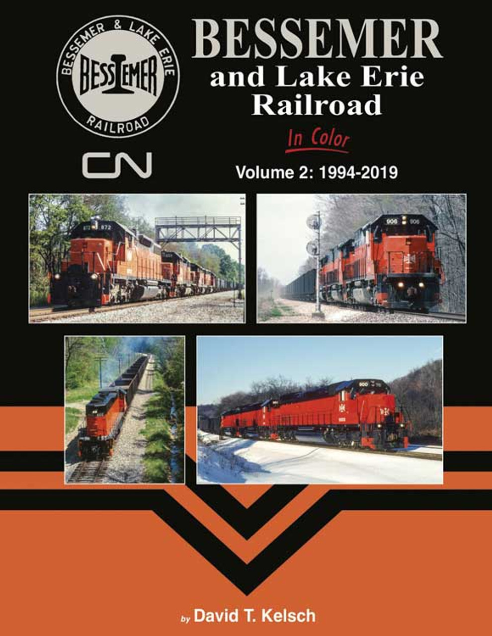 Bessemer and Lake Erie Railroad in Color -- Volume 2: 1994-2019 Hardcover, 128 Pages