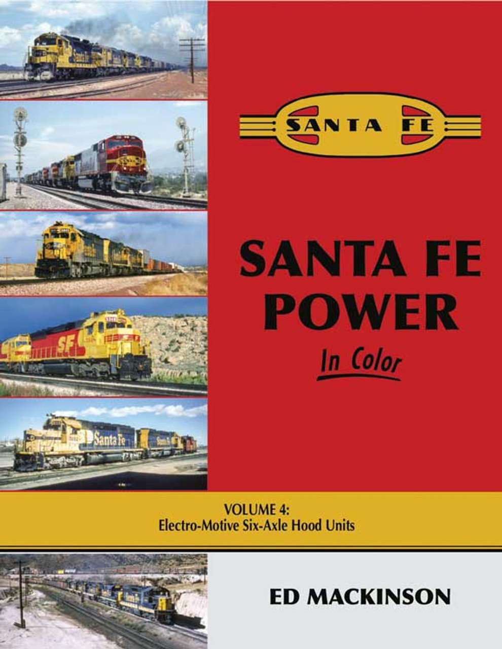 Santa Fe Power in Color -- Volume 4: Electro-Motive Six-Axle Hood Units, Hardcover, 128 Pages