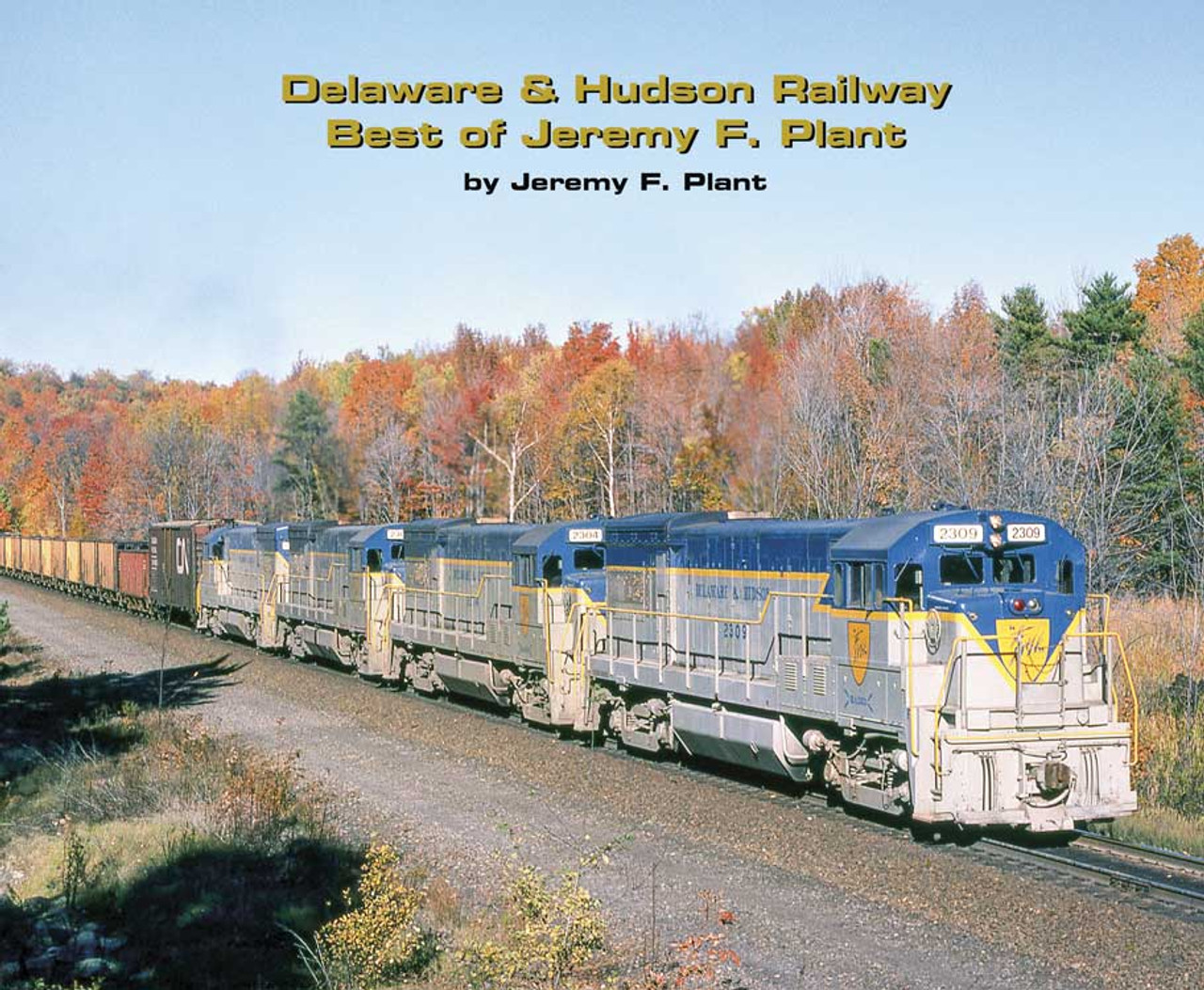 Delaware & Hudson Railway Best of Jeremy F. Plant -- Softcover, 96 Pages