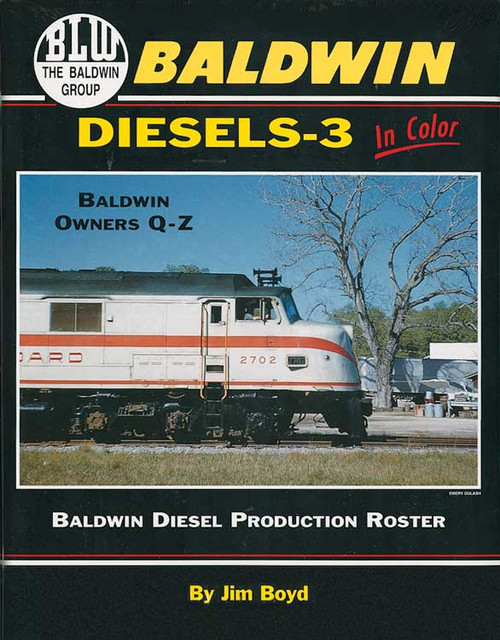 Baldwin Diesels in Color -- Volume 3, Hardcover, 128 Pages
