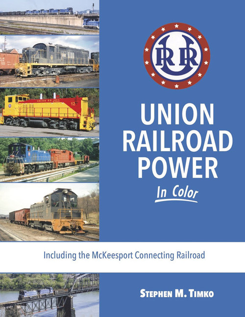 Union Railroad Power in Color -- Hardcover, 128 Pages