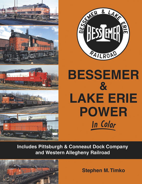Bessemer & Lake Erie Power In Color -- Hardcover, 128 Pages